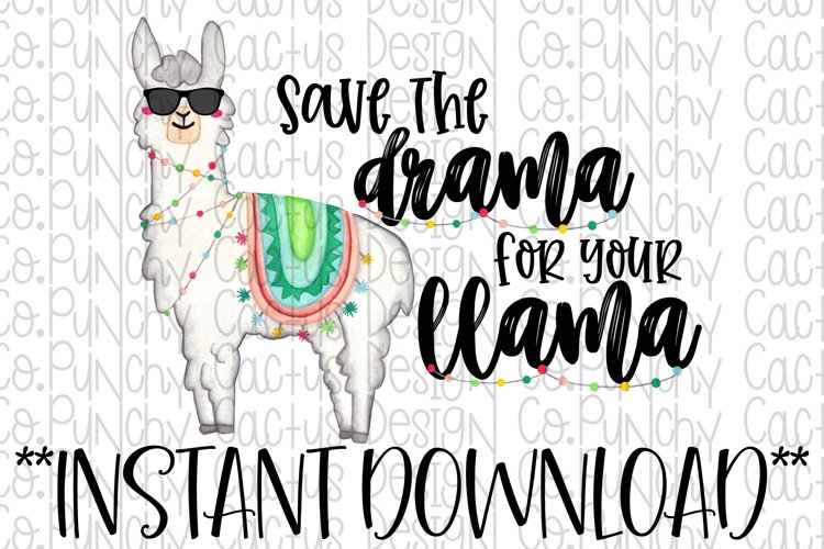 Save the Drama for your Llama Sublimation Download