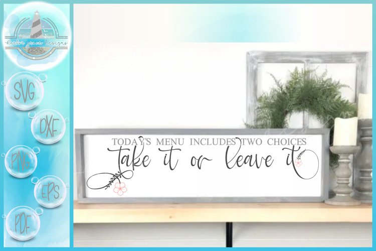 Take It Or Leave It Kitchen Quote SVG example image 1