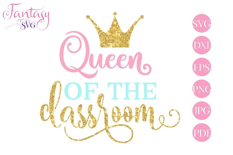 Queen Of The Classroom - SVG Cut File example image 1
