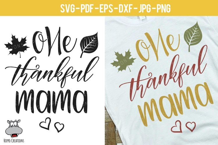 One Thankful Mama SVG, Thanksgiving SVG, Fall, Autumn Design example image 1