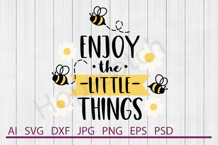 Enjoy Little Things SVG, Bee SVG, DXF File, Cuttable File example image 1