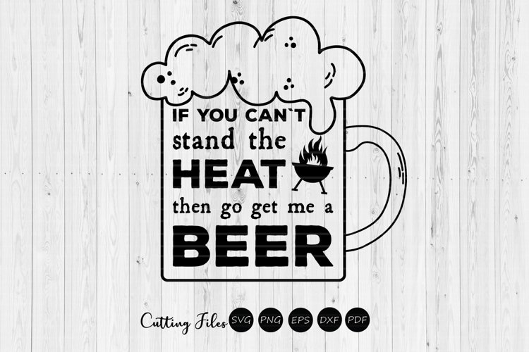 If you cant stand the heat...| BBQ | Summer | SVG Cut File example image 1