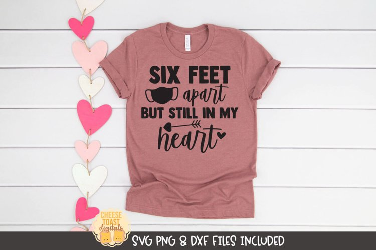 Valentine SVG   Six Feet Apart But Still In My Heart example image 1