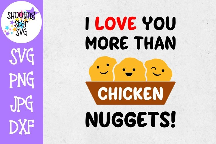 Love you more than chicken nuggets svg - Valentines Day SVG