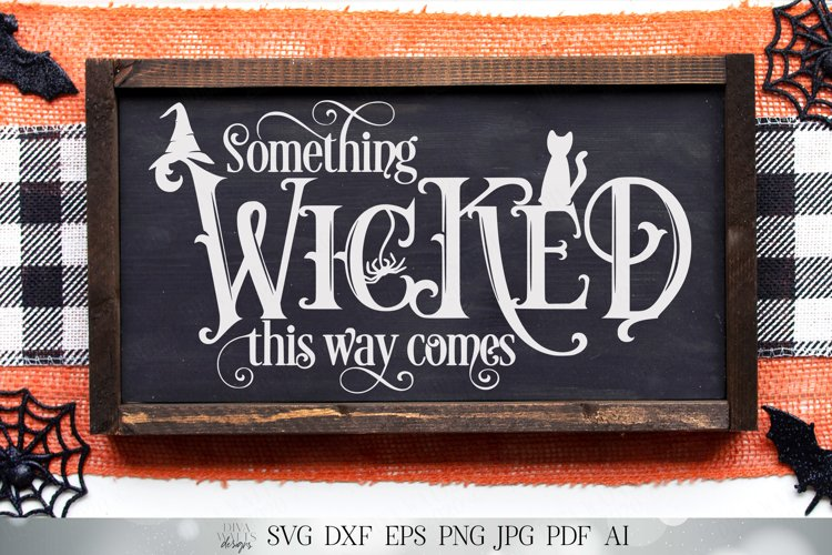 Something Wicked This Way Comes - Halloween - SVG DXF EPS