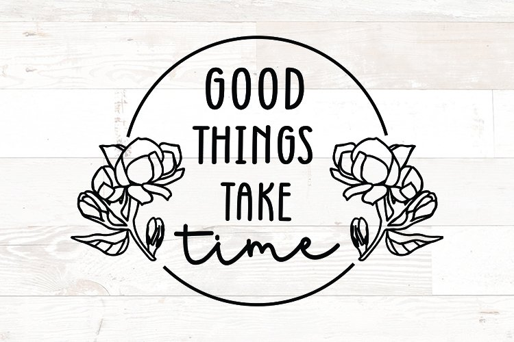 Good Things Take Time Self Love Motivation quote example image 1
