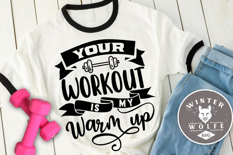 Your workout is my warm up SVG EPS DXF PNG example image 1