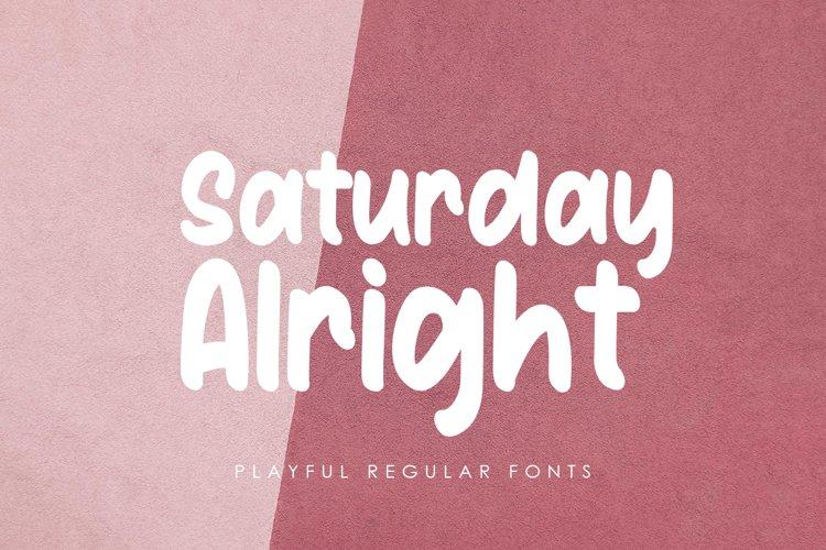 Saturday Alright example image 1