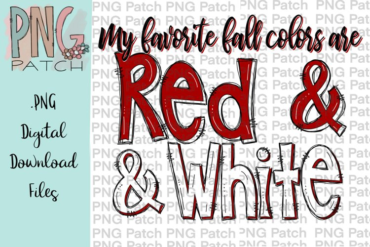 My Favorite Fall Colors are Red and White, PNG File example image 1