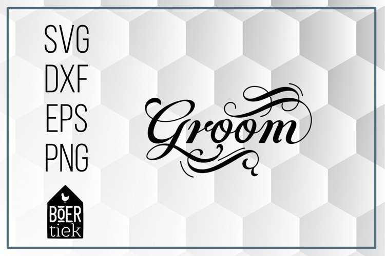 Groom, beautiful lettered word, SVG cutting file