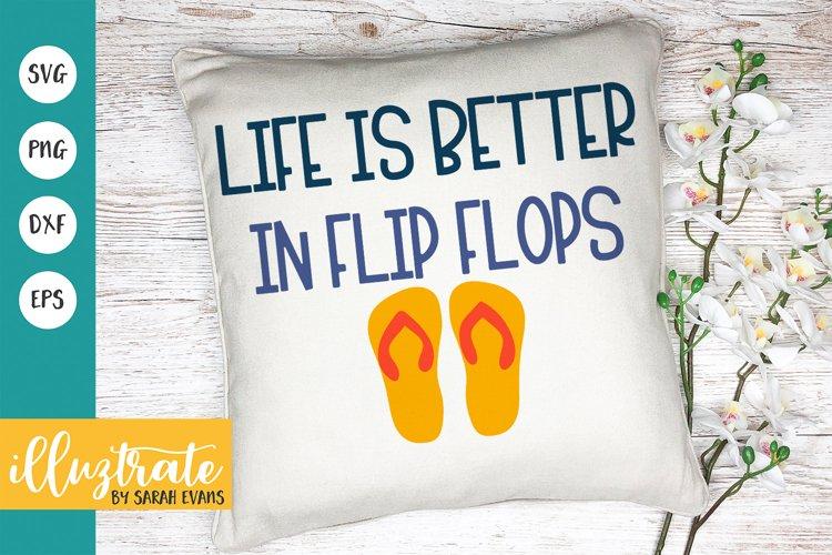 Life is better in flip flops SVG Cut File   Summer SVG