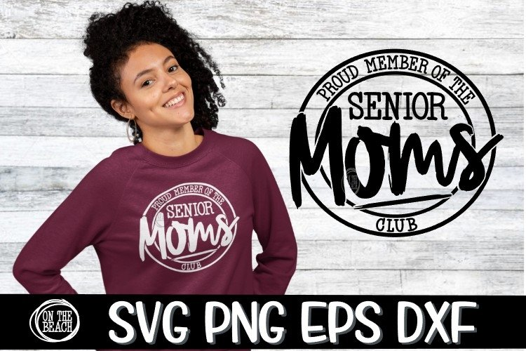 Proud Member Of The SENIOR Mom's Club- SVG PNG EPS DXF example image 1