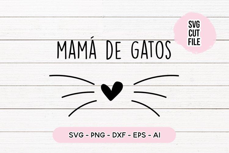 Spanish Quote SVG - Mama de Gatos / Gato example image 1