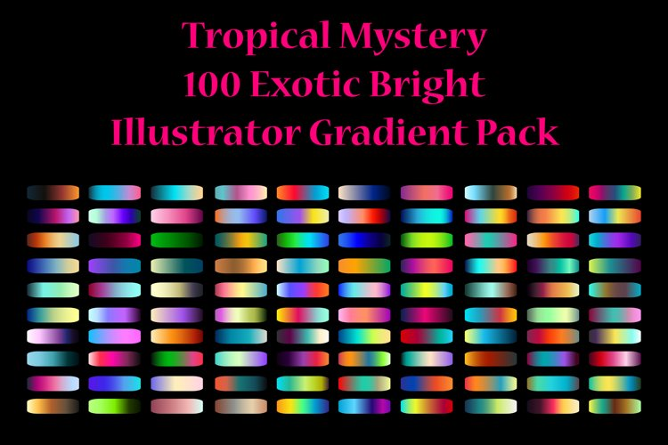 100 Exotic Bright Gradients for Adobe Illustrator example image 1