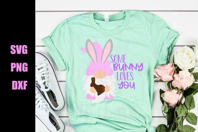 Some Bunny Loves You SVG - Easter SVG - Downloadable Files