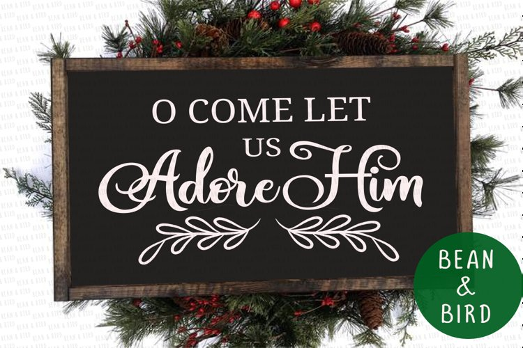 O Come let us Adore Him Religious Quote Cut file example image 1