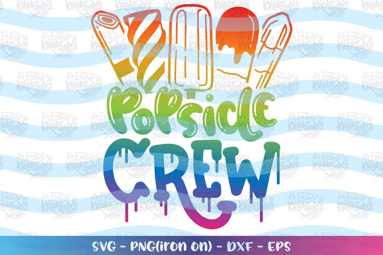 Summer svg Popsicle Crew svg Ice Cream quotes kids fun example image 1