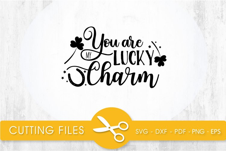 you are lucky charm svg cutting file, svg, dxf, pdf, eps example image 1