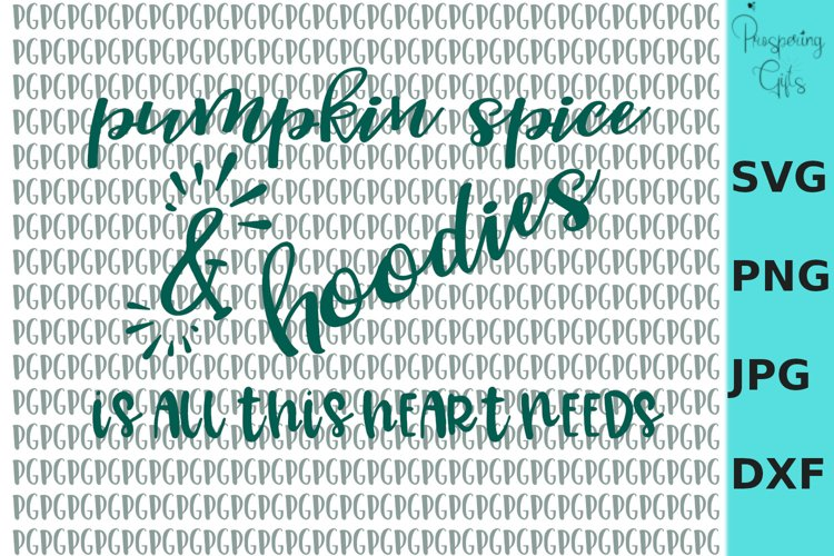 Pumpkin Spice & Hoodies Fall SVG PNG DXF JPG example image 1