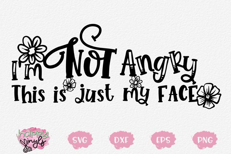 I'm Not Angry This is My Face - A Funny SVG example image 1