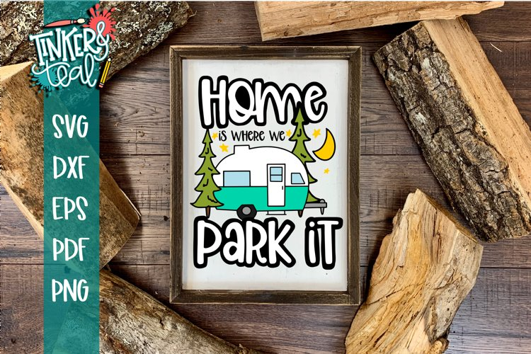 Home Is Where You Park it Hitch Camper SVG example image 1