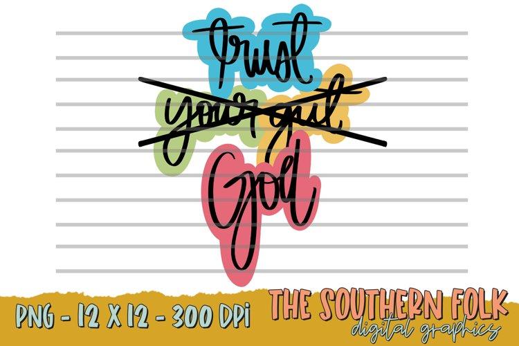 Hand Lettered Trust God PNG File, Sublimation Design