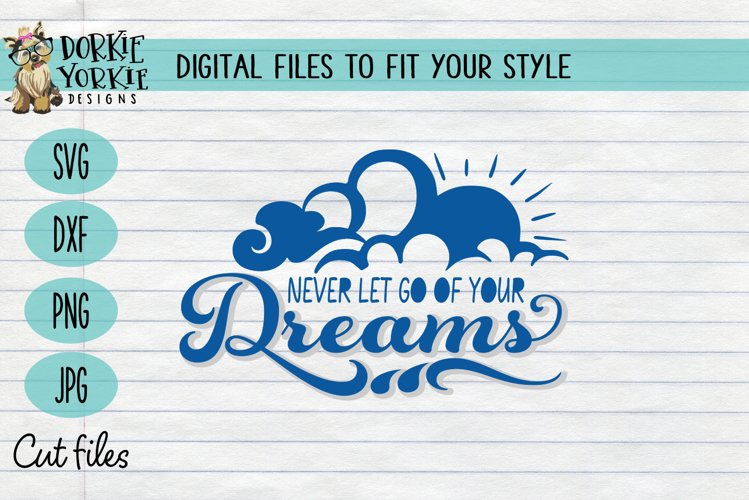 Never let go of your dreams - sun, clouds Quote SVG cut file example image 1
