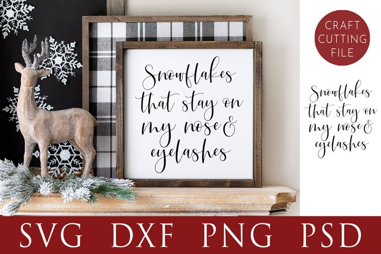 Snowflakes That Stay On My Nose & Eyelashes   Winter Svg example image 1