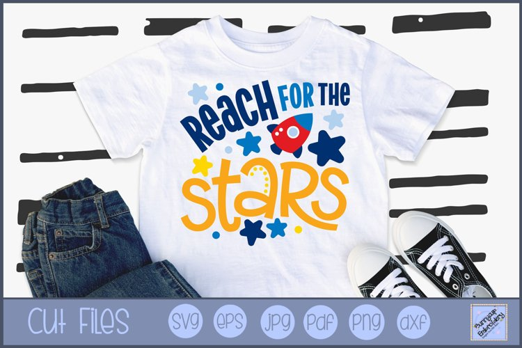 Reach For The Stars SVG   Space SVG   Space Saying SVG