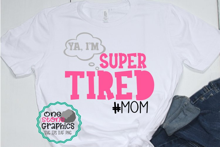 Super tired svg,mom svg,mom humor svg example image 1