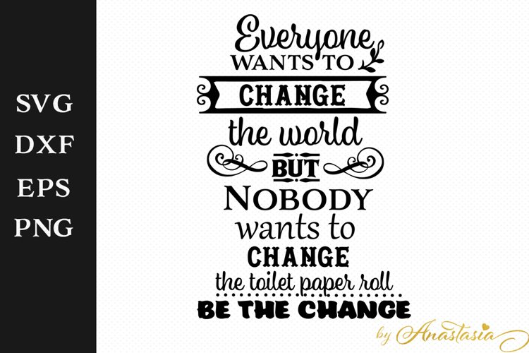 Be the change - Bathroom SVG Decal - Free Design of The Week Font