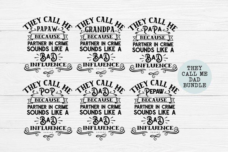 Fathers Day SVG Bundle - They Call Me Dad, Grandpa, Papa, Pa