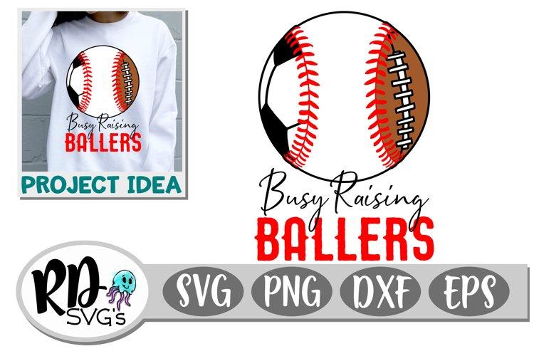 Busy Raising Ballers - A Soccer Baseball Football Cut File example image 1