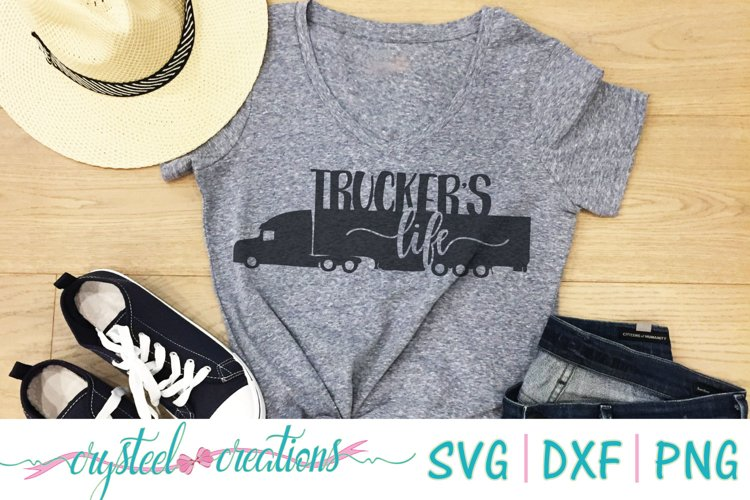 Truckers Life SVG, DXF, PNG