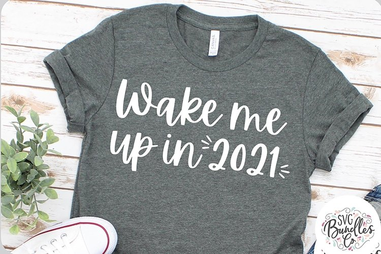 Wake Me Up In 2021-SVG DXF PNG example image 1