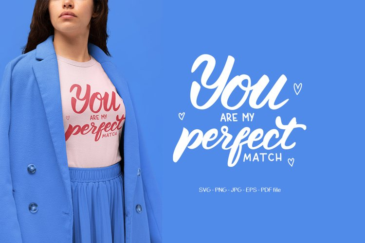 VALENTINE DAY SVG You are my perfect match example image 1