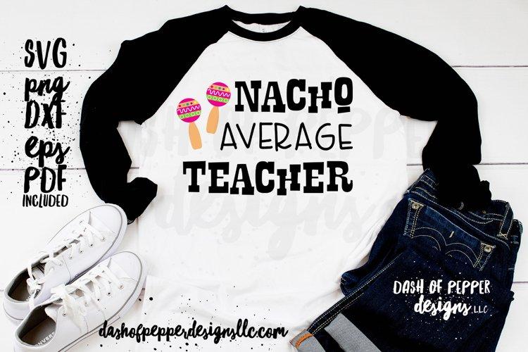 Nacho Average Teacher SVG - A Teacher SVG example image 1