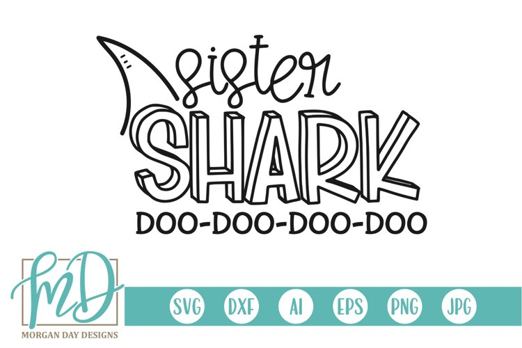 Family Shark - Doo Doo - Birthday - Sister Shark SVG