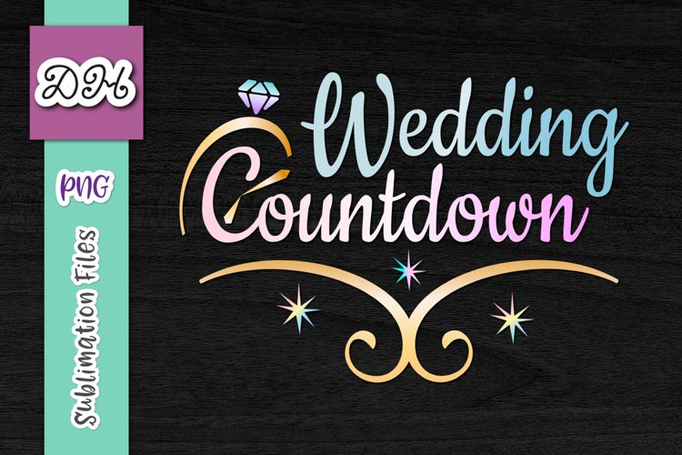 Wedding Countdown Bachelorette Sign Sublimation Print File