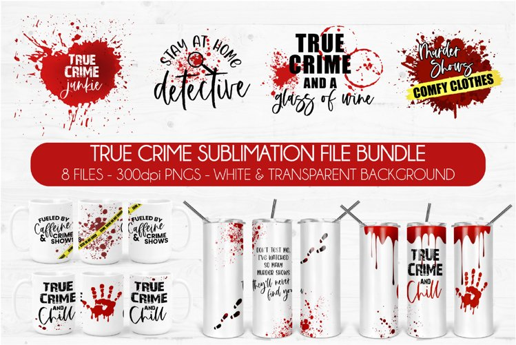 True Crime Sublimation Bundle | Sublimation Graphics