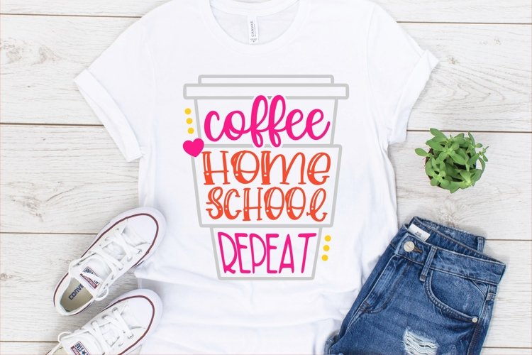 Coffee Homeschool Repeat SVG DXF PNG example image 1