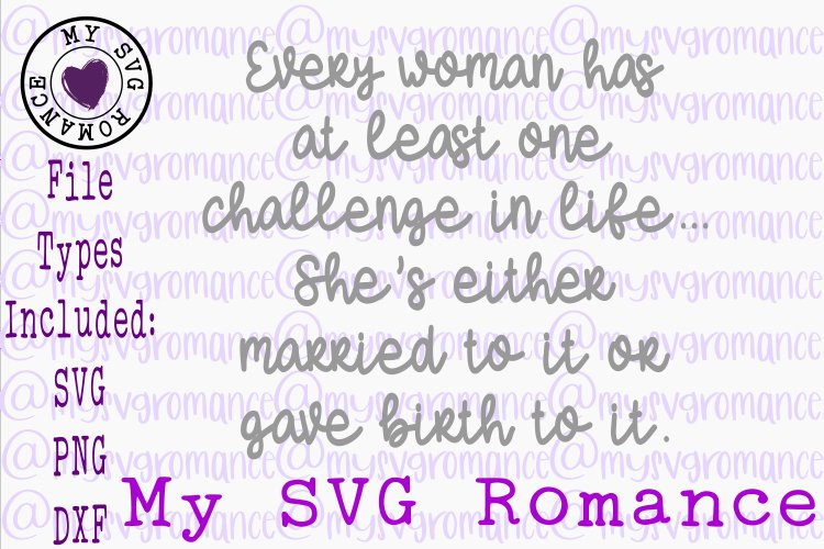 Every Woman Has At Least One Challenge Funny SVG DXF PNG