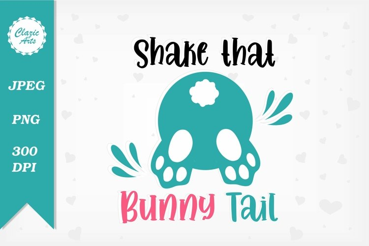 Shake That Bunny Tail, Easter Sublimation Art, PNG Clipart example image 1