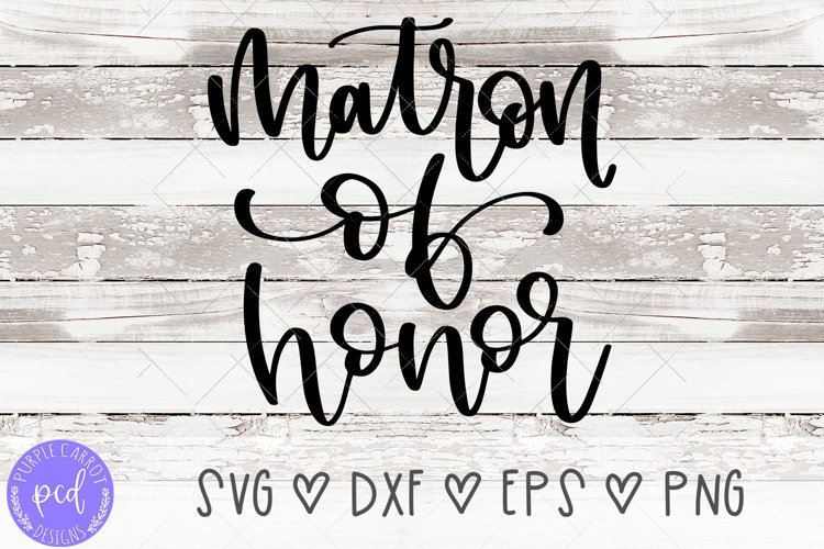 Matron of Honor Hand-Lettered Cut File example image 1