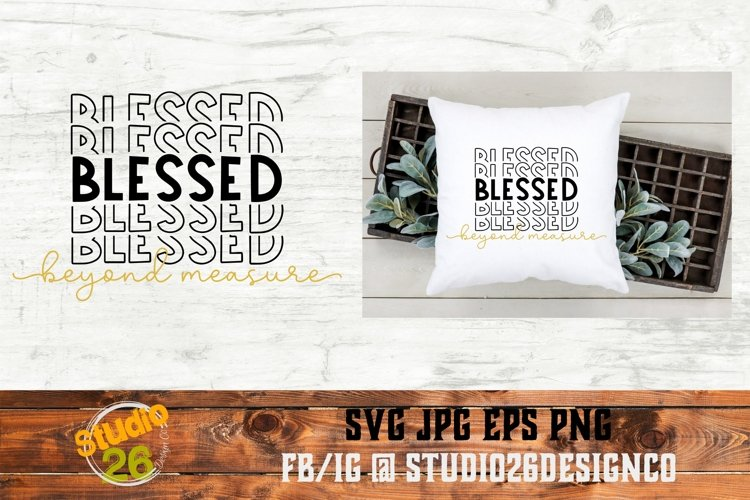 Blessed Beyond Measure - SVG PNG EPS