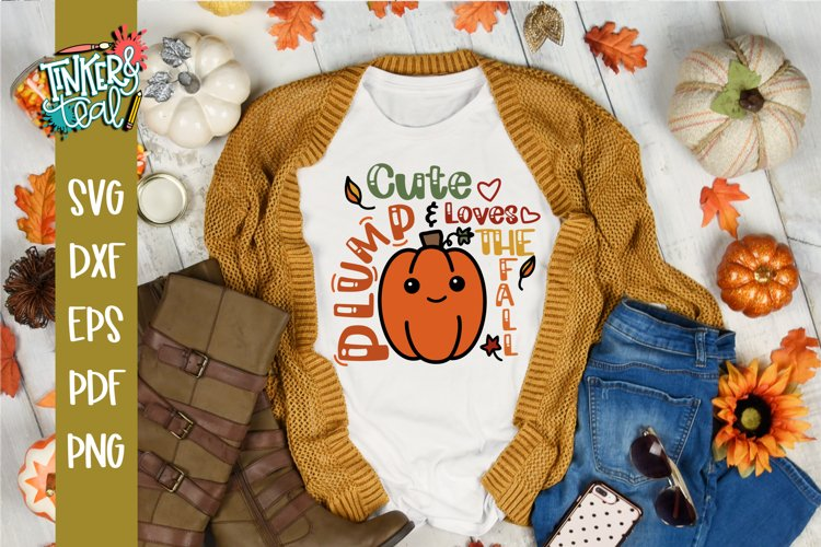 Cute Plump and Loves the Fall SVG Cut File