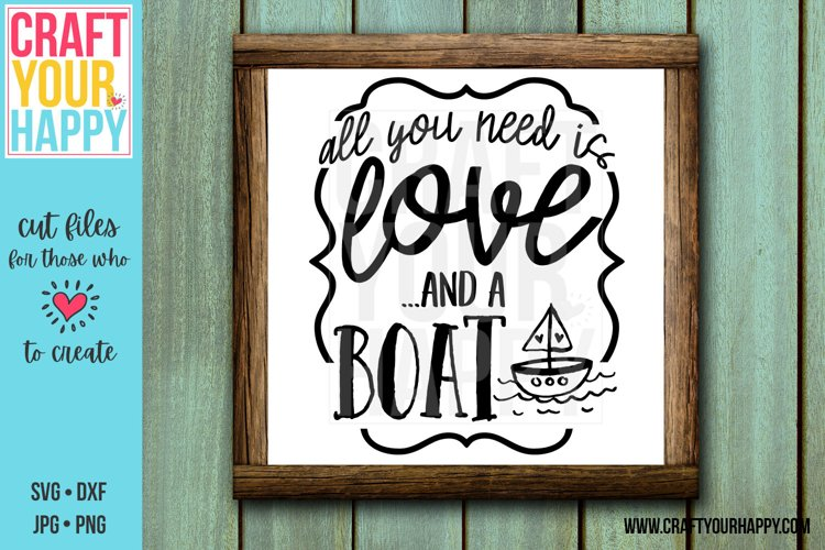 Download All You Need Is Love And A Boat Lake Summer Svg Cut File 269817 Svgs Design Bundles