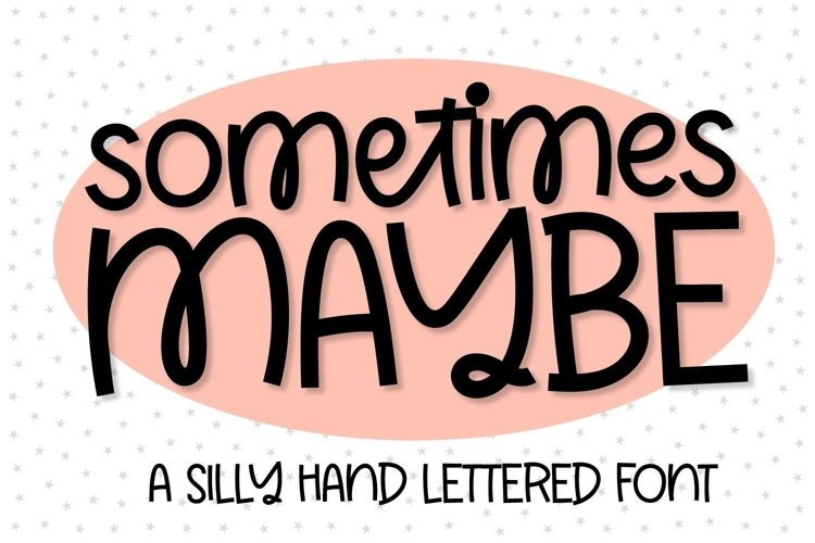 Web Font Sometimes Maybe - A Hand Lettered Font example image 1
