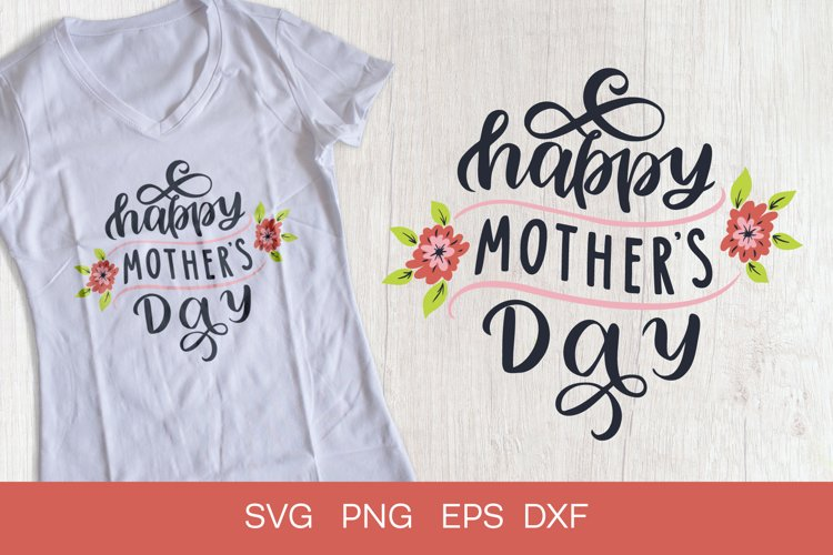 Happy Mother's Day svg. Mothers Day inspirational SVG quote. example image 1