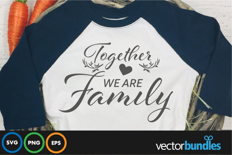 Together we are family quote svg example image 1